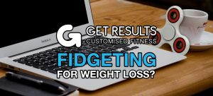 fidgeting for weight loss