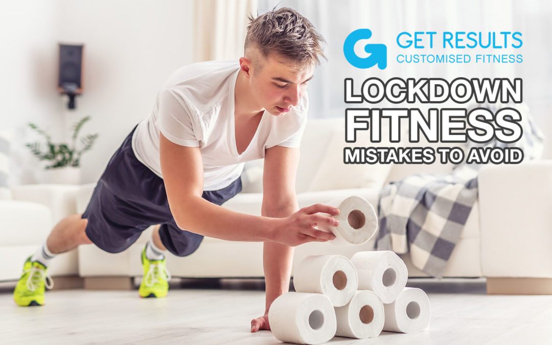Lockdown Fitness Mistakes To Avoid