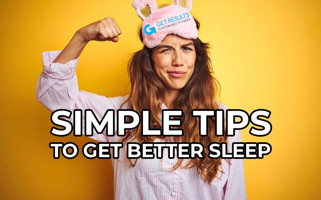 Simple Tips To Get Better Sleep